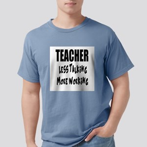 Teacher Less Talking More Working T-Shirt
