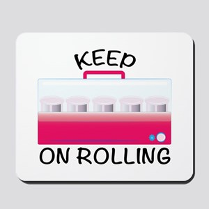 Keep On Rolling Mousepad