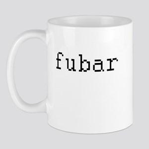 fubar - Fucked up beyond all recognition Mug