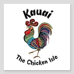"Kauai - The Chicken Isle Square Car Magnet 3"" x 3"""