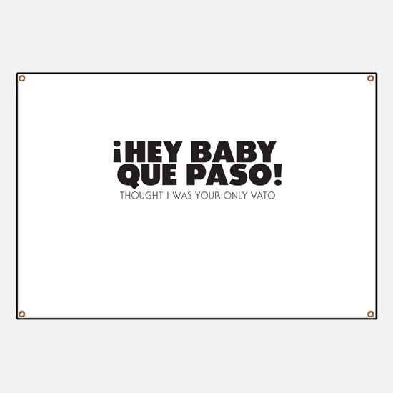 hey baby que paso Banner
