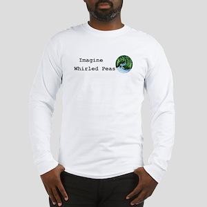Imagine Whirled Peas Long Sleeve T-Shirt