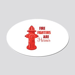 Fire Fighters are Heroes Wall Decal