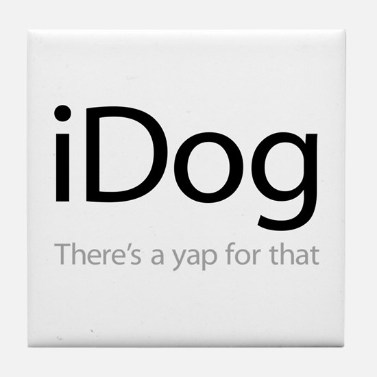 iDog - There's a Yap for That Tile Coaster