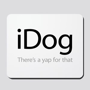iDog - There's a Yap for That Mousepad