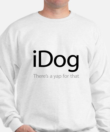 iDog - There's a Yap for That Sweatshirt