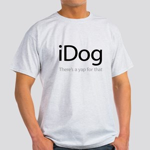 iDog - There's a Yap for That Light T-Shirt