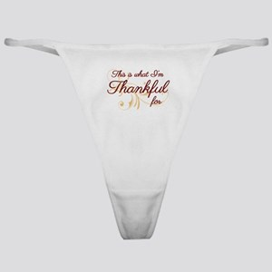 This is what Im Thankful for Classic Thong