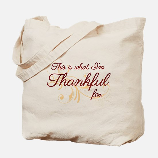 This is what Im Thankful for Tote Bag