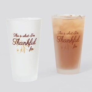 This is what Im Thankful for Drinking Glass