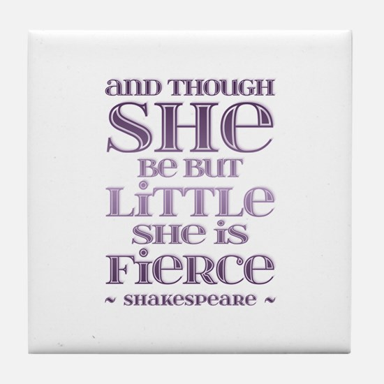 Thought She Be But Little She Be Fier Tile Coaster