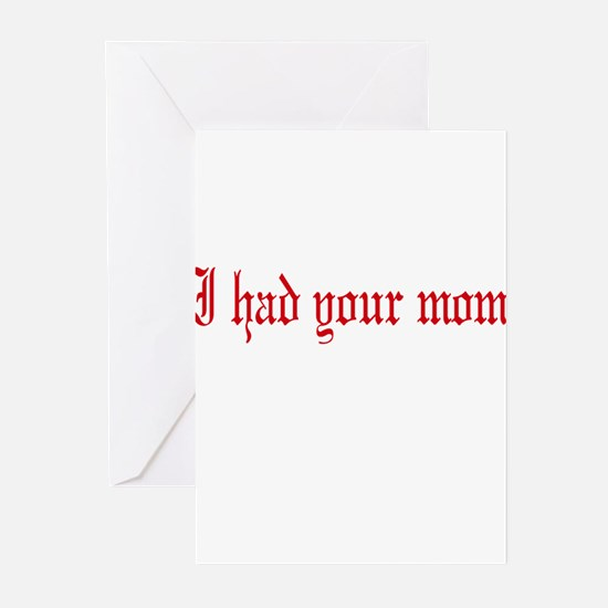 I had your mom Greeting Cards (Pk of 10)