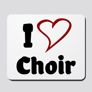 I Love Choir Mousepad