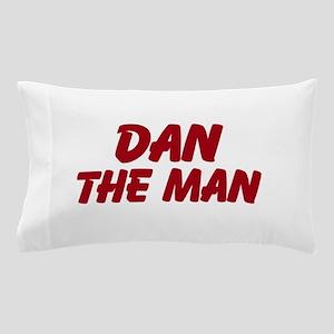 Dan The Man Pillow Case
