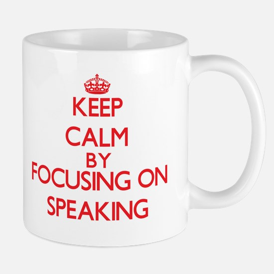 Keep Calm by focusing on Speaking Mugs