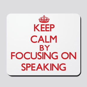 Keep Calm by focusing on Speaking Mousepad