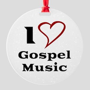I Love Gospel Music Ornament