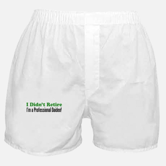 Didn't Retire Professional Daideo Boxer Shorts