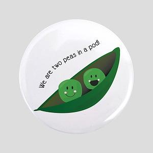 "Two Peas in Pod 3.5"" Button"