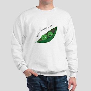 Two Peas in Pod Sweatshirt