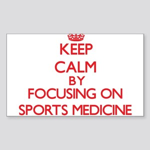 Keep Calm by focusing on Sports Medicine Sticker