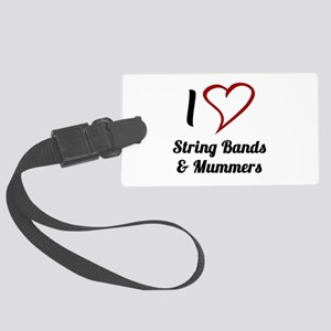 I Love Strings Bands and Mummers Luggage Tag