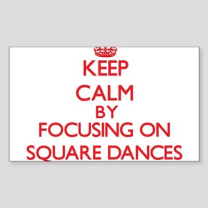 Keep Calm by focusing on Square Dances Sticker
