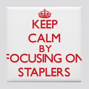 Keep Calm by focusing on Staplers Tile Coaster