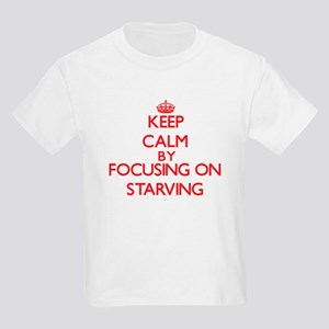 Keep Calm by focusing on Starving T-Shirt