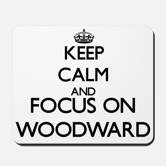 Keep calm and Focus on Woodward Mousepad