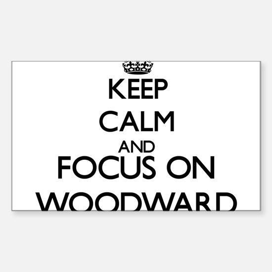 Keep calm and Focus on Woodward Decal