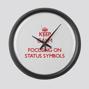 Keep Calm by focusing on Status S Large Wall Clock