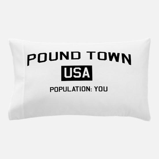 Poundtown Population You Pillow Case