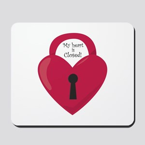 My Heart Is Closed! Mousepad
