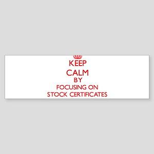 Keep Calm by focusing on Stock Cert Bumper Sticker