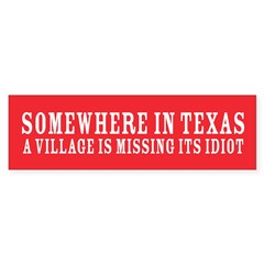 Village idiot Bumper Bumper Sticker