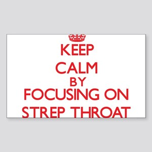 Keep Calm by focusing on Strep Throat Sticker