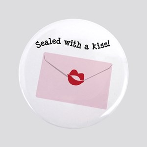 "Sealed With A Kiss! 3.5"" Button"