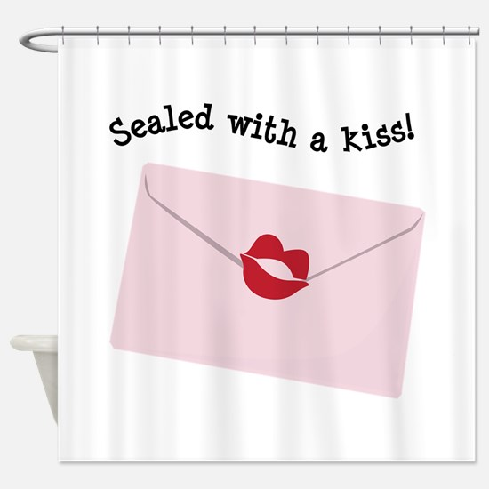 Sealed With A Kiss! Shower Curtain