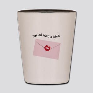 Sealed With A Kiss! Shot Glass