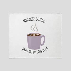 Who Needs Caffeine Throw Blanket