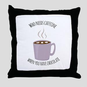 Who Needs Caffeine Throw Pillow