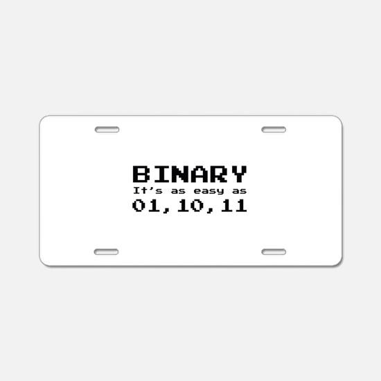 Binary It's As Easy As 01,10,11 Aluminum License P