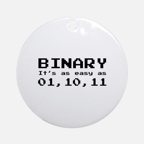 Binary It's As Easy As 01,10,11 Ornament (Round)