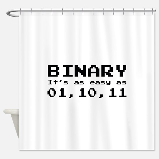 Binary It's As Easy As 01,10,11 Shower Curtain
