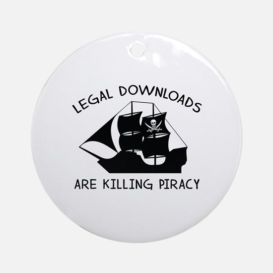 Legal Downloads Are Killing Piracy Ornament (Round