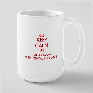 Keep Calm by focusing on Supplemental Insuran Mugs