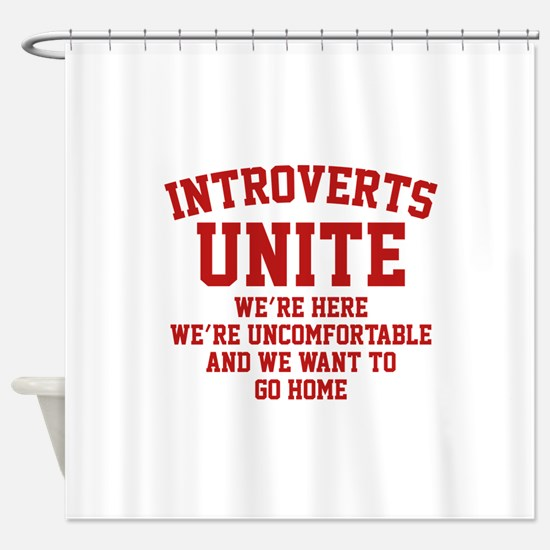 Introverts Unite Shower Curtain