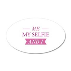 Me My Selfie And I 22x14 Oval Wall Peel
