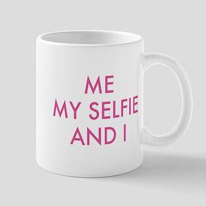 Me My Selfie And I Mug